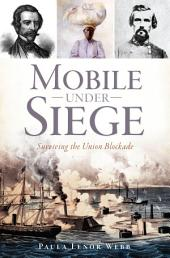 Mobile Under Siege: Surviving the Union Blockade