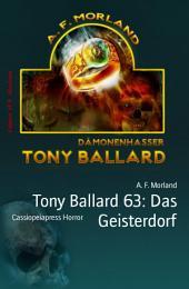 Tony Ballard 63: Das Geisterdorf: Cassiopeiapress Horror