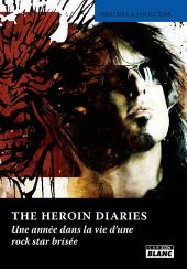 CAMION BLANC: THE HEROIN DIARIES Une année dans la vie d'une rock star brisée