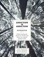 Addiction is Addiction Workbook PDF