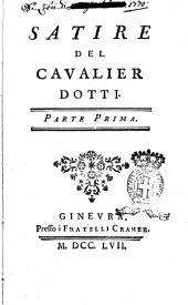 Satire del cavalier Dotti. Parte prima [-seconda]: Volume 1