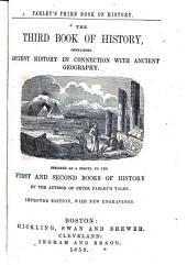The Third Book of History, Containing Ancient History in Connection with Ancient Geography: Designed as a Sequel to the First and Second Books of History