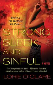 Strong, Sleek and Sinful: A Novel