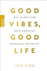 Good Vibes  Good Life PDF