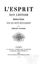 L'esprit dans l'histoire: recherches et curiosités sur les mots historiques