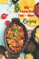 My Favorite Tex-Mex Recipes
