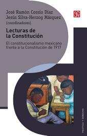 Lecturas de la Constitución: El constitucionalismo mexicano frente a la Constitución de 1917