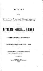 Minutes of the Michigan Annual Conference of the Methodist Episcopal Church: Volume 47