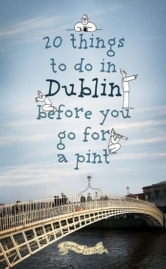 20 Things To Do In Dublin Before You Go For a Pint PDF