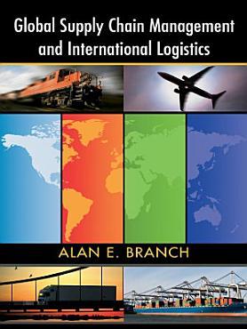 Global Supply Chain Management and International Logistics PDF
