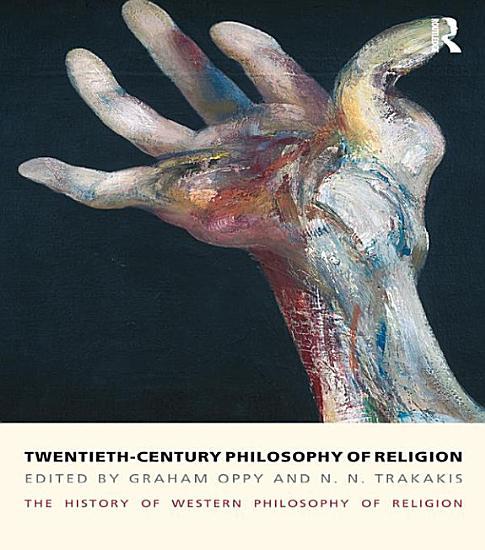 Twentieth Century Philosophy of Religion PDF