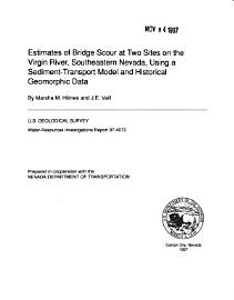 Estimates Of Bridge Scour At Two Sites On The Virgin River  Southeastern Nevada  Using A Sediment Transport Model And Historical Geomorphic Data