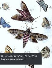 D. Iacobi Christiani Schaefferi Icones insectorvm Ratisbonensivm: methodo systematica
