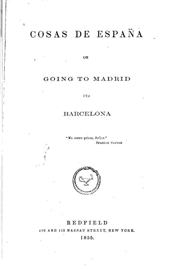 Cosas De Espana Or Going To Madrid Via Barcelona