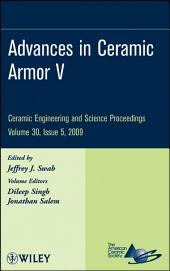 Advances in Ceramic Armor V: Ceramic Engineering and Science Proceedings, Volume 30, Issue 5
