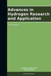 Advances in Hydrogen Research and Application: 2013 Edition
