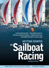 Getting Started in Sailboat Racing, 2nd Edition: Edition 2