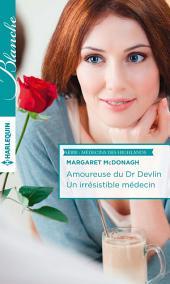 Amoureuse du Dr Devlin - Un irrésistible médecin: T 3 & 4 - Médecins des Highlands