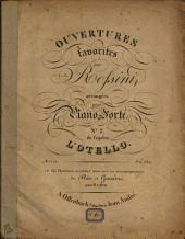 Ouvertures favorites: arrangées pour piano-forté. De l'opéra: L'Otello, Volume 2