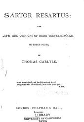 Sartor Resartus: The Life and Opinions of Herr Teufelsdröckh in Three Books