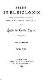 Mexico en el siglo XIX: o sea su historia desde 1800 hasta la epoca presente, Volúmenes 13-14