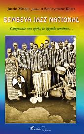 Bembeya Jazz National: Cinquante ans après, la légende continue...