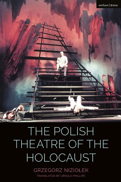 Download The Polish Theatre of the Holocaust Book