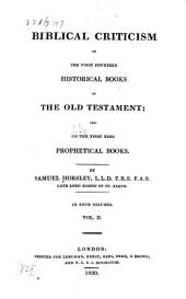 Biblical criticism on the first fourteen historical books of the Old Testament: also on the first nine prophetical books, Volume 2