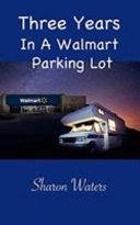 Three Years in a Walmart Parking Lot