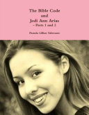 The Bible Code and Jodi Ann Arias - Parts 1 and 2