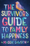 The Survivor s Guide to Family Happiness Book