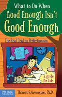 What to Do When Good Enough Isn t Good Enough