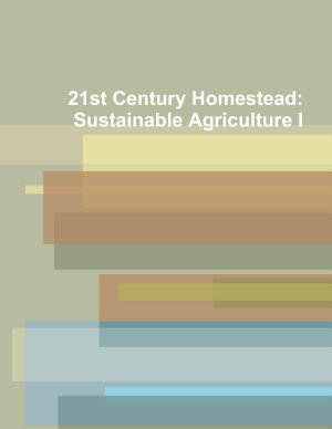 21st Century Homestead  Sustainable Agriculture I
