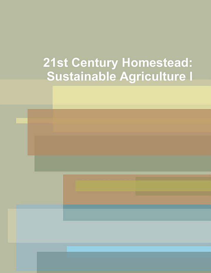 21st Century Homestead: Sustainable Agriculture I