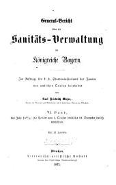 General-Bericht über die Sanitäts-Verwaltung im Königreich Bayern: Band 6