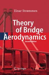 Theory of Bridge Aerodynamics: Edition 2