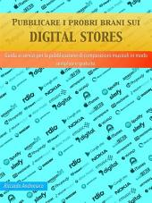 Pubblicare i propri brani sui Digital Stores