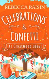 Celebrations and Confetti At Cedarwood Lodge: A feel good, hilarious romance to curl up with by the fire