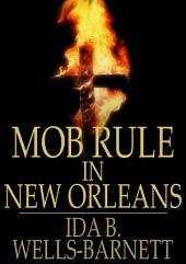 Mob Rule in New Orleans: Robert Charles and His Fight to Death