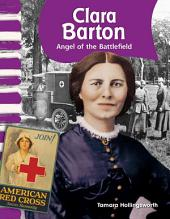 Clara Barton: Angel of the Battlefield: Angel of the Battlefield