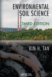 Environmental Soil Science, Third Edition: Edition 3