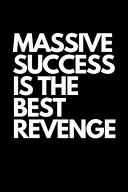 Download Massive Success Is the Best Revenge  Lined Notebook Book