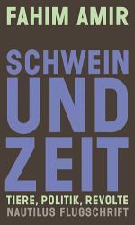 Schwein und Zeit  Tiere  Politik  Revolte PDF