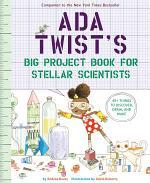 Ada Twist's Big Project Book for Stellar Scientists