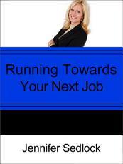 Running Toward Your Next Job?