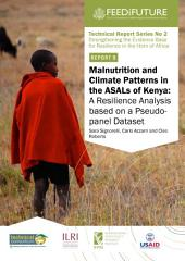 Malnutrition and climate patterns in the ASALs of Kenya: A resilience analysis based on a pseudo-panel dataset