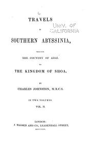 Travels in Southern Abyssinia: Through the Country of Adal to the Kingdom of Shoa, Volume 2