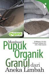 Membuat Pupuk Organik Granul dari Aneka Limbah