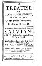 A treatise of God s government and of the justice of his present dispensations in this world      Translated from the Latin by R  T   presbyter of the Church of England  With a preface by     Mr Wagstaffe PDF
