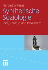 Synthetische Soziologie: Idee, Entwurf und Programm